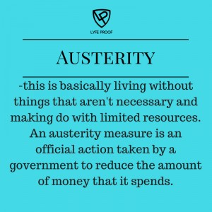 A big and important word. Think cuts to NHS, schools, funding ect.
